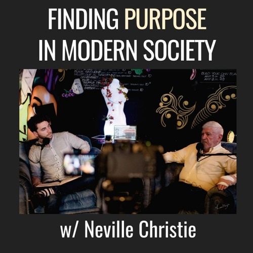 E20| Voiceclub Live - Finding Purpose In Modern Society, with Neville Christie