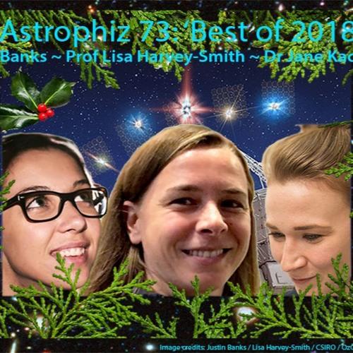 Astrophiz 73: Best of 2018