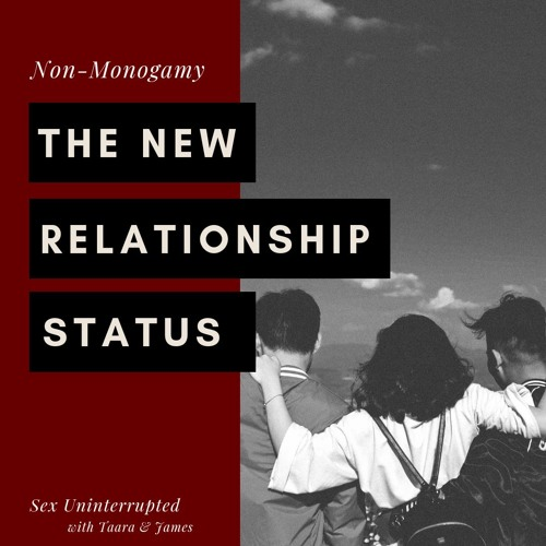 Show 12: Non-Monogamy - The New Relationship Status