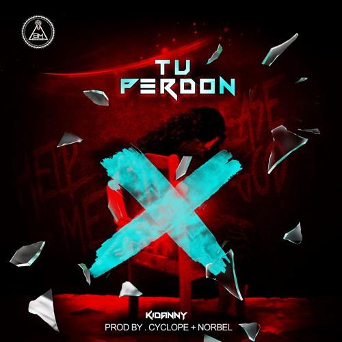 Kidanny - Tu Perdon (Prod by Cyclope & Norbel) [Audio]