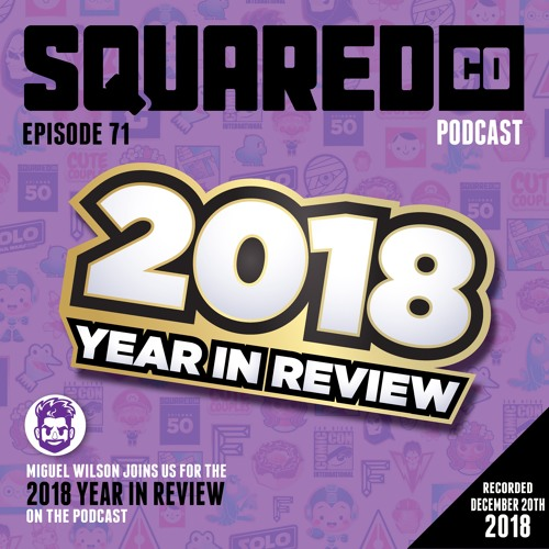 Episode 71:  2018 Wrap-Up
