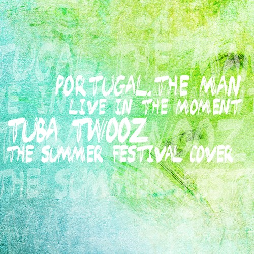FREE DOWNLOAD: Portugal  The Man — Live In The Moment (Tuba