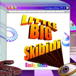 Little Big - Skibidi (Basky Remix) להורדה