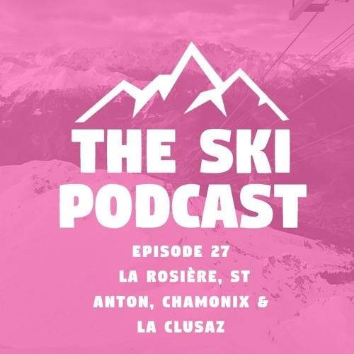 27: La Rosiere, St Anton, Chamonix & La Clusaz
