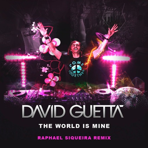 David Guetta - The World Is Mine (Raphael Siqueira Remix) by