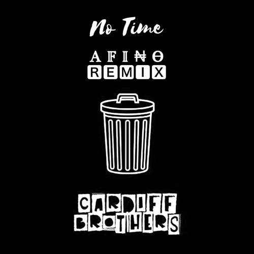 Cardiff Brothers - No Time (Afino Remix)
