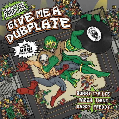 Chopstick Dubplate - Give Me A Dubplate Ft Daddy Freddy & Bunny Lye Lye - Clip