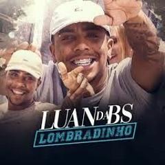 MC LUAN DA BS Lombradinho ((DJ Marcus Vinicius)) 2019