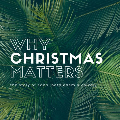 Why Christmas Matters