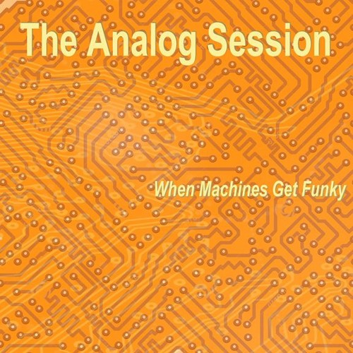 The Analog Session - When Machines Get Funky (Snippets)