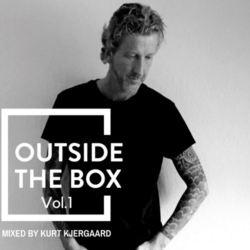 Outside The Box Vol.1  Mixed by Kurt Kjergaard