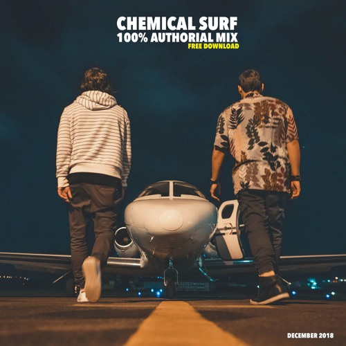 Chemical Surf @ December 2018 (100% Authorial Mix) ||| FREE DOWNLOAD