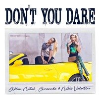 Allan Natal, Amannda & Nikki Valentine - Don't You Dare - NEW SINGLE - #1 Top30 GayBrasil Artwork