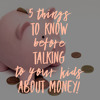 Audacious Podcast #110 Five Things You Need to KNOW before talking to your kids about Money (5)