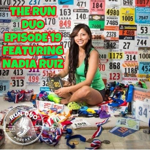 Episode 19 Featuring Nadia Ruiz