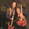 Mark Knopler & Chet Atkins - Neck And Neck