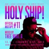 Holy Ship! 2019 Official Mixtape Series #11: Thee Mike B