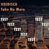 VoiDisco Album 2018 Tr.3 - Take No More