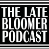 Late Bloomer Podcast Episode 7 ft. Radio, Nickelus F, Michael Millions, Joey Gallo, & Cole Hicks