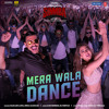 Download Mera Wala Dance (From