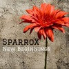 SparroX - New Beginnings - EPISODE - 1