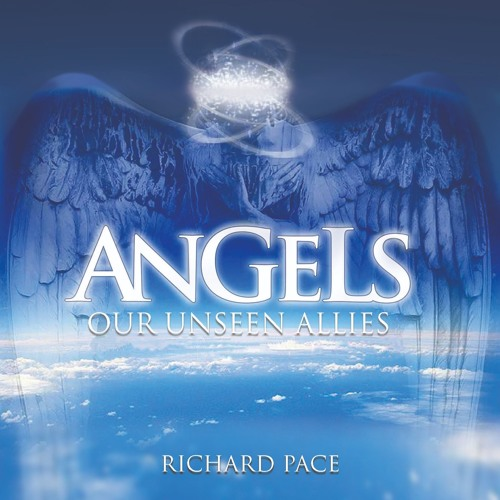Angels Our Unseen Allies (Part 1, Track 5) (Ministering Spirits) (Pastor Richard Pace)