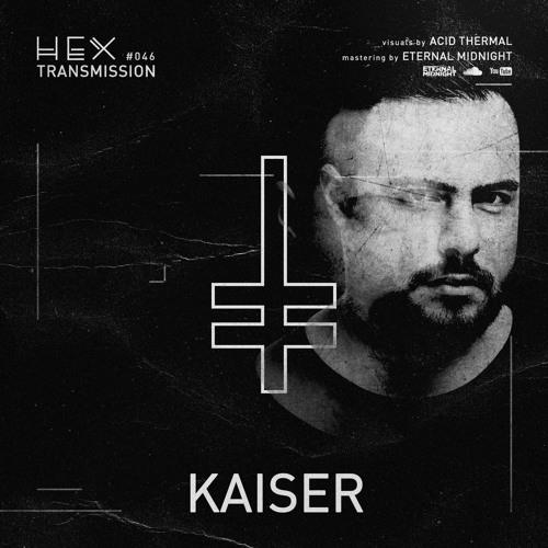 HEX Transmission #046 - Kaiser