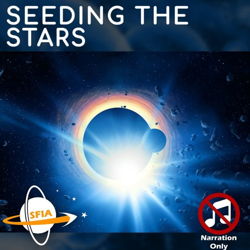 Seeding The Stars (Narration Only)