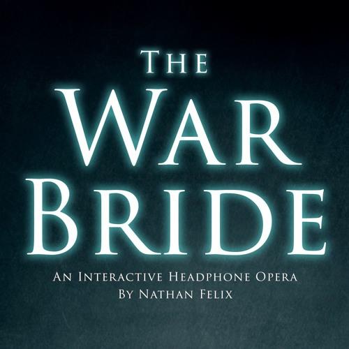 The War Bride 'LIVE' (Headphone Opera)