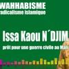 Issa Kaou N´DJIM prêt pour une guerre civile au Mali [Wahhabisme et Radicalisme Islamique]