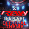 WWE: The Night (Official Instrumental Monday Night RAW Theme)