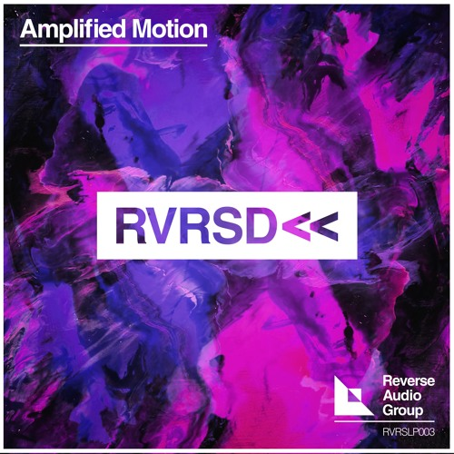 Amplified Motion ft. Raynee - Still Here - RVRSLP003 - Reverse Audio Group