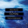 Ep 23 Cry Pretty Carrie Underwood Review Mp3