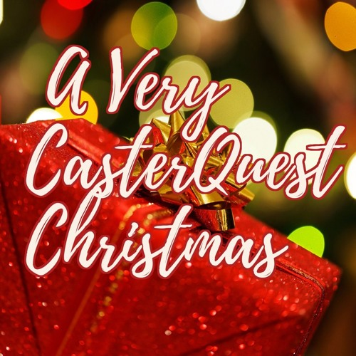 A Very CasterQuest Christmas!