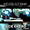01.-PACK ENERO KEVIN DJ RMX -XTREM CHICHAS VOL1