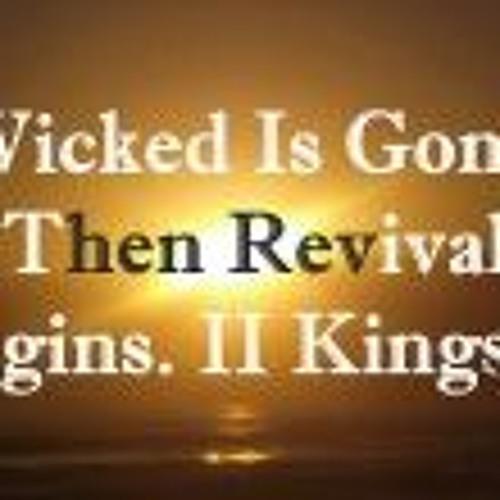 Wicked Is Gone, Then Revival Begins. II Kings 11