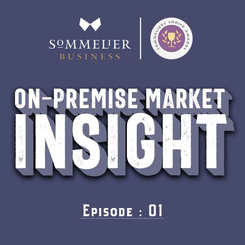 How To Sell Wine Into Restaurants Effectively : On-Premise Market Insights: Episode#01