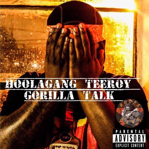 HoolaGang Teeroy - Gorilla Talk