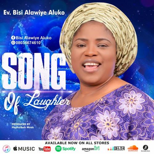 Ev. Bisi Alawiye Aluko - Song Of Laughter