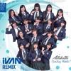 MNL48 - Aitakatta (iVAN REMIX)