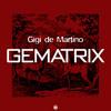 """GIGI de MARTINO """"Gematrix"""""""