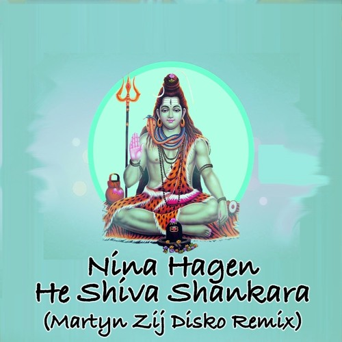Nina Hagen - He Shiva Shankara (Martyn Zij Disco Remix)