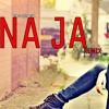 Na Ja Remix song | Pav Dharia | Dj Ankush | New Punjabi song 2018