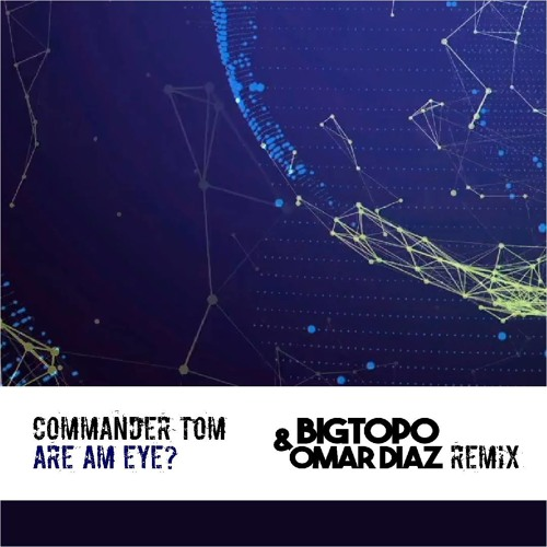 Commander Tom - Are Am Eye ( Bigtopo  Remix )