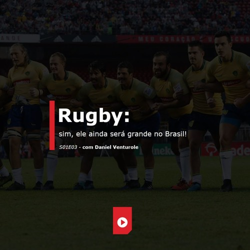 'O rugby será grande no Brasil?', com Daniel Venturole