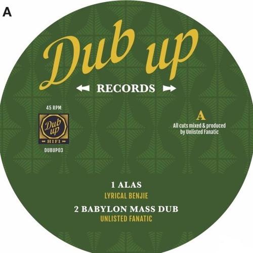 DUBUP03  A side Lyrical Benjie - Alas / Unlisted Fanatic - Babylon Mass Dub