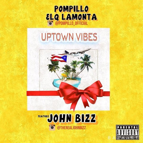 Pompillo FT. John Bizz Uptown Vibes Freestyle
