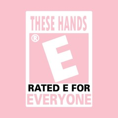 These Hands (E For Everyone) [Prod. by SpvcePope]