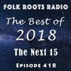 Episode 418 - The Best of 2018: The Next 15