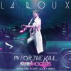 La Roux x Skream - In For The Kill (SUBshockers Let's Get Ravey Again Remix)